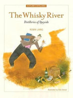 The Whisky River : The Distilleries of Speyside - Robin Laing