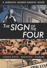 Eye Classics; the Sign of the Four : A Sherlock Holmes Graphic Novel - Sir Arthur Conan Doyle