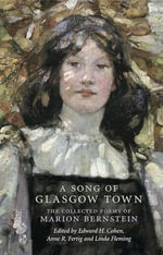 A Song of Glasgow Town : The Collected Poems of Marion Bernstein - Marion H. Bernstein