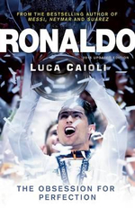 Ronaldo 2015 : The Obsession for Perfection - Luca Caioli