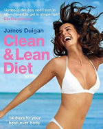 Clean and Lean Diet : US Measurements Edition - James Duigan