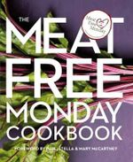 The Meat Free Monday Cookbook : A Full Menu for Every Monday of the Year