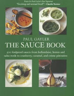 Paul Gayler's Sauce Book : 300 World Sauces Made Simple - Chef Paul Gayler