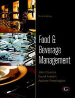 Food and Beverage Management : for the Hospitality, Tourism and Event Industries - John Cousins