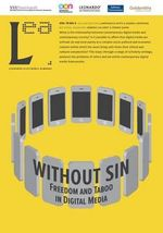 Without Sin : Freedom and Taboo in Digital Media: Leonardo Electronic Almanac, Vol. 19, No. 4 - Lanfranco Aceti