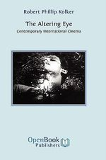 The Altering Eye : Contemporary International Cinema - Robert Phillip Kolker