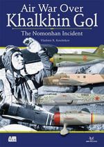 Air Wars Over Khalkhin : The Soviet Perspective - Vladimir Kotelnikov