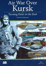 Air Wars Over Kursk : Turning Point in the East - Dmitriy Khazanov