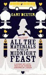 All the Materials for a Midnight Feast : Zagira - Gary Dexter