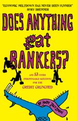 Does anything eat bankers? - Andy Zaltzman