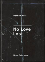 No Love Lost : Blue Paintings - Damien Hirst