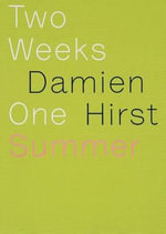Damien Hirst : Two Weeks One Summer - Hirst D