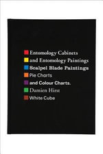 Entomology Cabinets and Paintings, Scalpel Blade Paintings and Colour Charts : Scalpel Blade Paintings and Color Charts - Damien Hirst