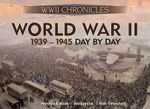 World War II Day by Day : WWII Chronicles