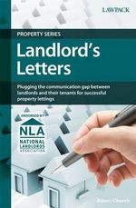 Landlord's Letters : Plugging the Communication Gap Between Landlords and Their Tenants for Successful Property Lettings - Adam Church