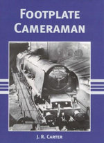 Footplate Cameraman - J.R. Carter