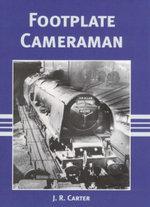 Footplate Cameraman - J.R. Carter