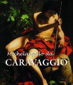Michelangelo Da Caravaggio - Felix Witting