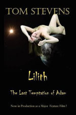 Lilith the Last Temptation of Adam - Tom Stevens