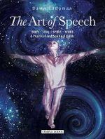 The Art of Speech : Body - Soul - Spirit - Word, a Practical and Spiritual Guide - Dawn Langman