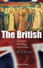 The British : Character, Psychology and Destiny - W. J. Stein