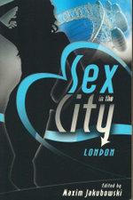 Sex in the City - London : Sex in the City Series - Matt Thorne