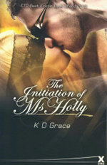 The Initiation of Ms Holly - K. D. Grace