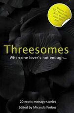 Threesomes : When One Lover is Not Enough