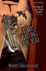 I Was Waiting For You - Maxim Jakubowski
