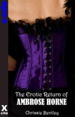 The Erotic Return of Ambrose Horne - Chrissie Bentley