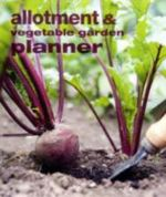 Allotment and Vegetable Garden Planner :   - Cico Stationery
