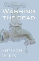 Washing the Dead and Other Stories - Shelagh Weeks