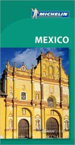 Mexico :  Michelin Green Travel Guide: 4th Edition - Michelin