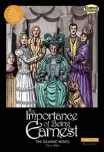 The Importance of Being Earnest the Graphic Novel : Original Text - Oscar Wilde