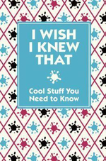 I Wish I Knew That : Cool Stuff You Need to Know - Steve Martin