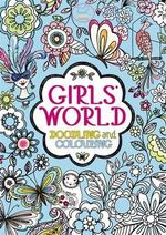 Girls' World : Doodling and Colouring - Michael Omara Books