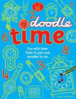 Doodle Time : Fun with  time - Dots to join and doodles to do - Nancy Meyers