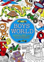 Boys' World : Doodling and Colouring - Michael Omara Books