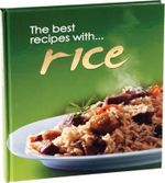 Rice : The Best Recipes with...