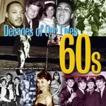 1960's : Decades Of Our Lives - Classic, Rare And Unseen - Tim Hill