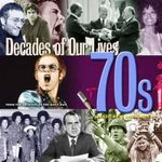 1970's : Decades Of Our Lives - Classic Rare and Unseen - Tim Hill