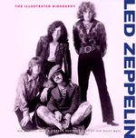 Led Zeppelin : The Illustrated Biography - Gareth Thomas