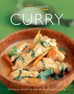 Food Lovers : Curry : Delicious, Simple Recipes for Everyday Cooking