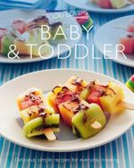 Food Lovers : Baby and Toddler : Delicious, Simple Recipes For Everyday Cooking