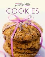 Cookies : Delicious simple recipes for everyday cooking