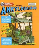 Ankylosaurus : The Armoured Dinosaur - David West
