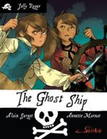 The Ghost Ship : Jolly Roger Series - Alain Surget