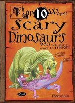 Scary Dinosaurs You Wouldn't Want to Meet : Animal Journal - Carolyn Franklin