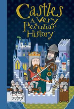 Castles : A Very Peculiar History : With Added Dungeons - Jacqueline Morley