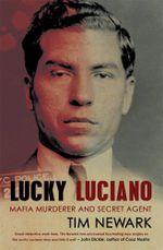 Lucky Luciano : Mafia Murderer and Secret Agent - Tim Newark